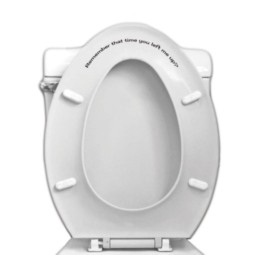 Remember That Time You Left Me Up Toilet Seat Vinyl Decal for Bathroom Toilet MainRemember That Time You Left Me Up Toilet Seat Vinyl Decal for Bathroom Toilet CloseupRemember That Time You Left Me Up Toilet Seat Vinyl Decal for Bathroom Toilet Second Example